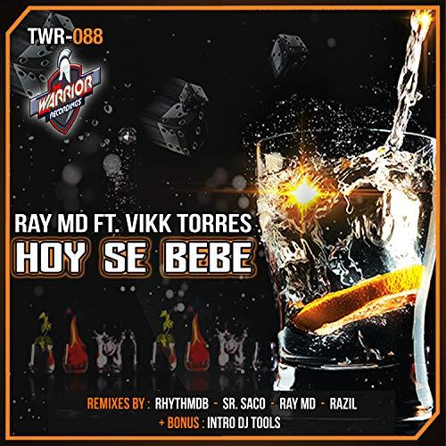 Hoy Se Bebe (feat. Vikk Torres) (Sr. Saco Remix)