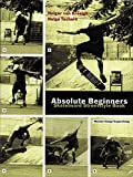 Absolute Beginners: Skateboard Streetstyle Book (cc - carbon copy books) - Helge Tscharn