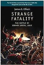 Strange Fatality: The Battle of Stoney Creek, 1813