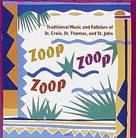 Zoop, Zoop, Zoop: Traditional Music of the Virgin Islands