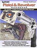Lyman 9816500 Pistol & Revolver Handbook 3rd Edition