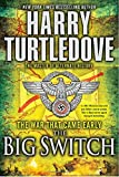 Harry Turtledove War that Came Early 1. Hitler's War 2. West and East 3. The Big Switch