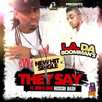 They Say (feat. Roscoe Dash)