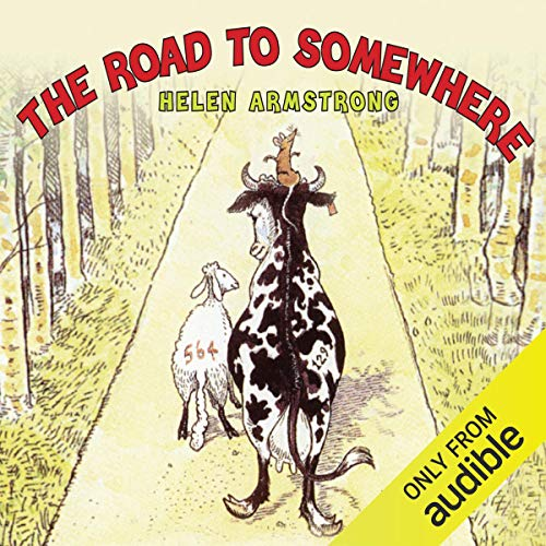 The Road to Somewhere                   Written by:                                                                                                                                 Helen Armstrong                               Narrated by:                                                                                                                                 Miriam Margolyes                      Length: 2 hrs and 49 mins     Not rated yet     Overall 0.0