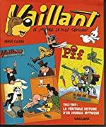 Vaillant - Le journal le plus captivant 1942-1969 : La véritable histoire d'un journal mythique de Hervé Cultru
