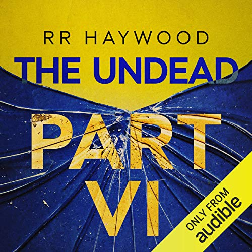 The Undead: Part 6                   By:                                                                                                                                 R. R. Haywood                               Narrated by:                                                                                                                                 Dan Morgan                      Length: 9 hrs and 58 mins     293 ratings     Overall 4.9