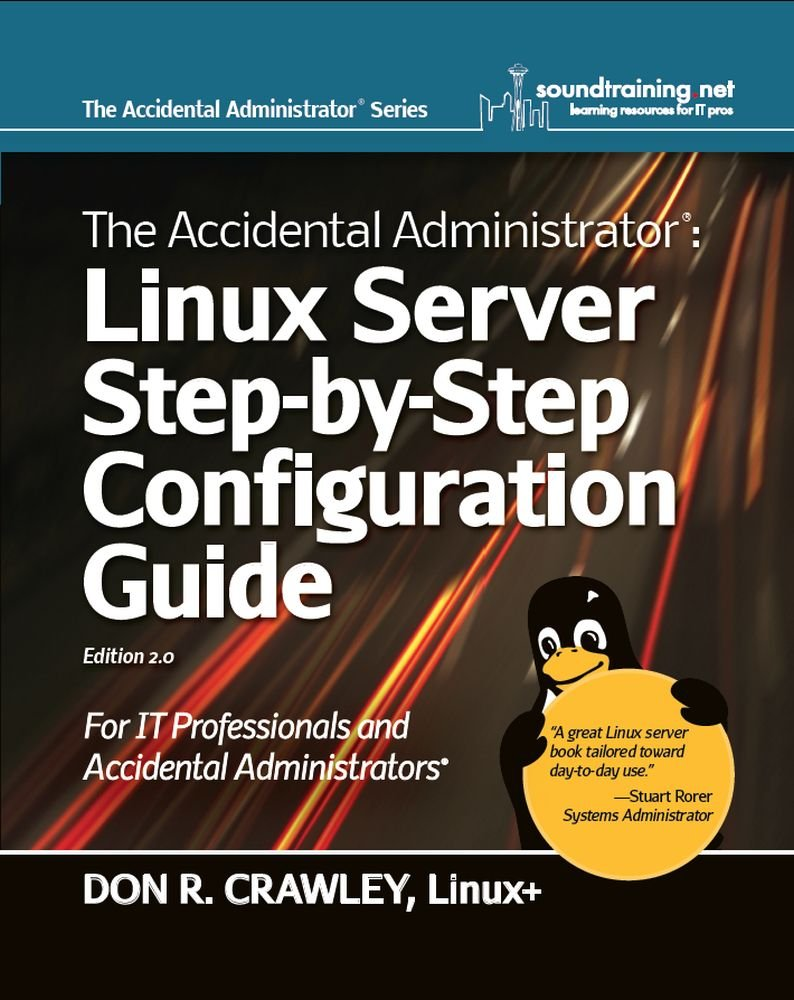 Image OfThe Accidental Administrator:  Linux Server Step-by-Step Configuration Guide (English Edition)