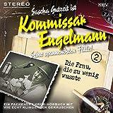 Die Frau, die zu wenig wusste: Kommissar Engelmann 2