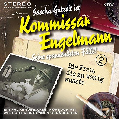 Die Frau, die zu wenig wusste (Kommissar Engelmann 2) Titelbild