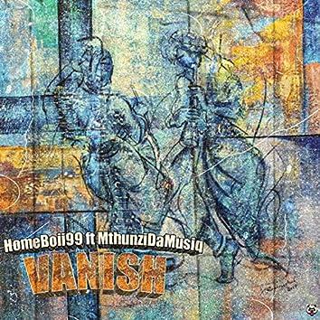 Vanish (feat. MthunziDaMusiq)