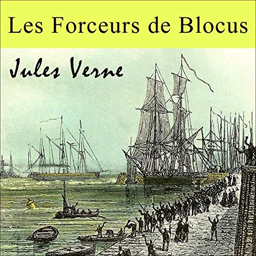 Les Forceurs de Blocus  audiobook cover art