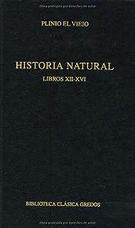388. Historia natural. Libros XII - XVI (B. CLÁSICA GREDOS
