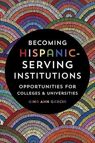 Compare Textbook Prices for Becoming Hispanic-Serving Institutions: Opportunities for Colleges and Universities Reforming Higher Education: Innovation and the Public Good Illustrated Edition ISBN 9781421427379 by Garcia, Gina Ann