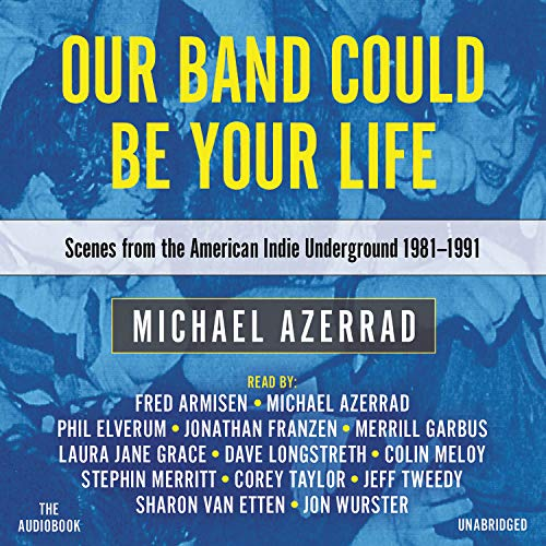 Our Band Could Be Your Life Audiobook By Michael Azerrad cover art