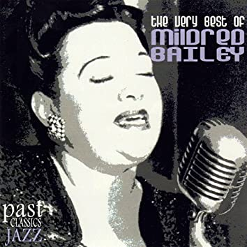 The Very Best Of Mildred Bailey