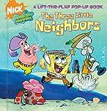 The Three Little Neighbors (Nick Spongebob Squarepants (Simon Spotlight))