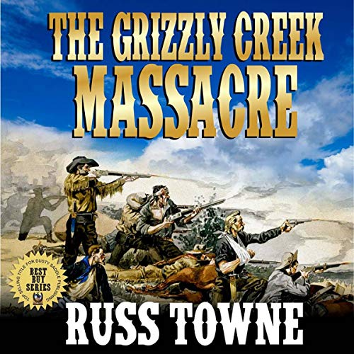 The Grizzly Creek Massacre: Five Stories of the Wild West audiobook cover art