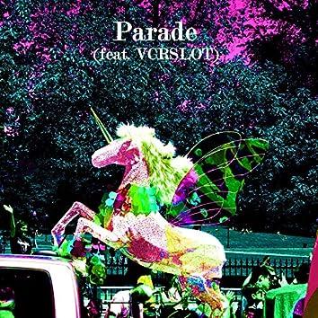 Parade (feat. Vcrslot)