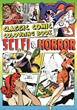 The Classic Comic Colouring Book: Creative Colouring for Grown-ups