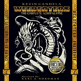 Weedeaters: The Complete Acropalypse     Cinema of Awesomeness, Book 1              By:                                                                                                                                 Kevin Candela                               Narrated by:                                                                                                                                 Karl A. Nordman                      Length: 7 hrs and 3 mins     4 ratings     Overall 4.0