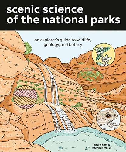 Compare Textbook Prices for Scenic Science of the National Parks: An Explorer's Guide to Wildlife, Geology, and Botany Illustrated Edition ISBN 9781984856302 by Hoff, Emily,Keller, Maygen