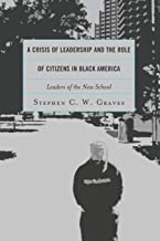 A Crisis of Leadership and the Role of Citizens in Black America: Leaders of the New School
