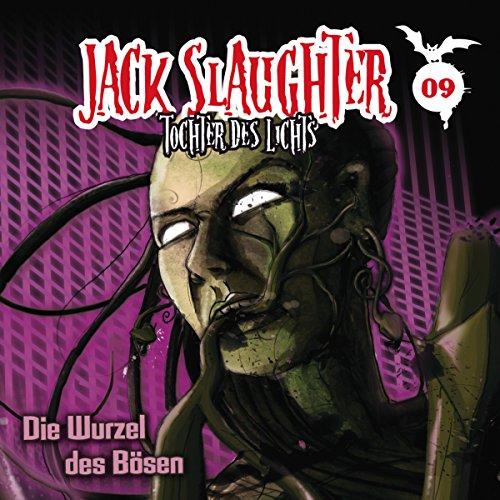 Die Wurzel des Bösen (Jack Slaughter - Tochter des Lichts 9) Titelbild