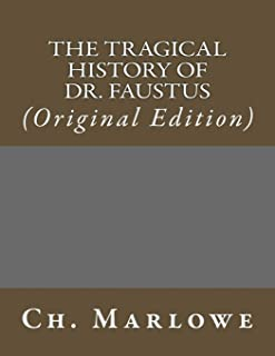 The Tragical History of Dr. Faustus: (Original Edition)