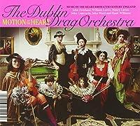 Dublin Drag Orchestra: Motion of the Heart & Viva Frida! by Salazar (2012-05-29)