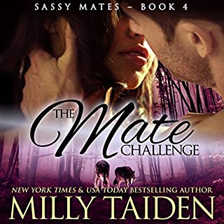 The Mate Challenge: BBW Paranormal Shape Shifter Romance     Sassy Mates, Book 4              By:                                                                                                                                 Milly Taiden                               Narrated by:                                                                                                                                 Lauren Sweet                      Length: 4 hrs and 34 mins     239 ratings     Overall 4.5