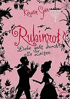 Liebe Geht Durch Alle Zeiten. Edelsteintrilogie 01. Rubinrot