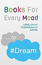 ...to Dream (Annotated): Books For Every Mood (English Edition)