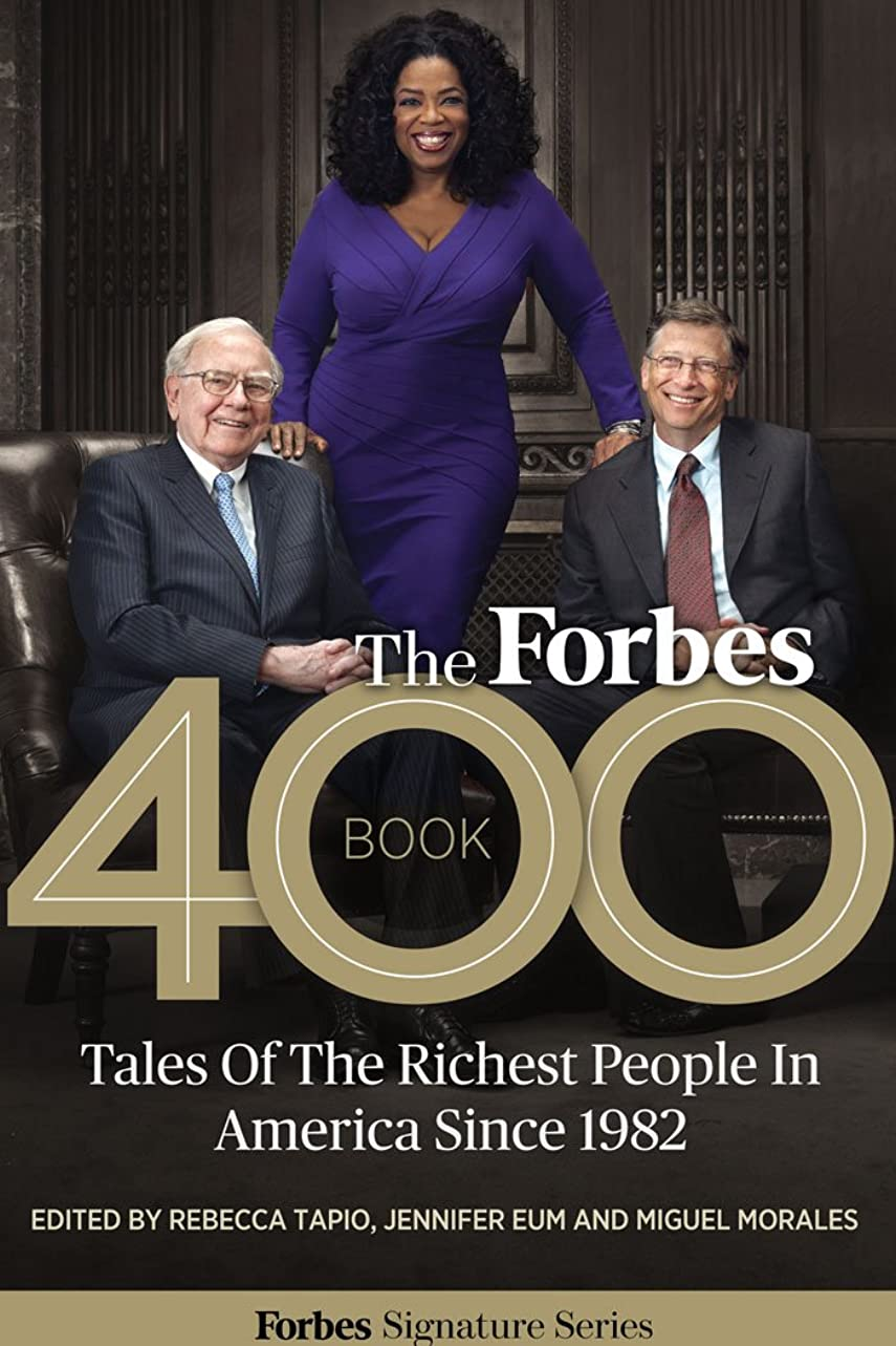 惑星放映無声でThe Forbes 400 Book: Tales Of The Richest People In America Since 1982 (English Edition)