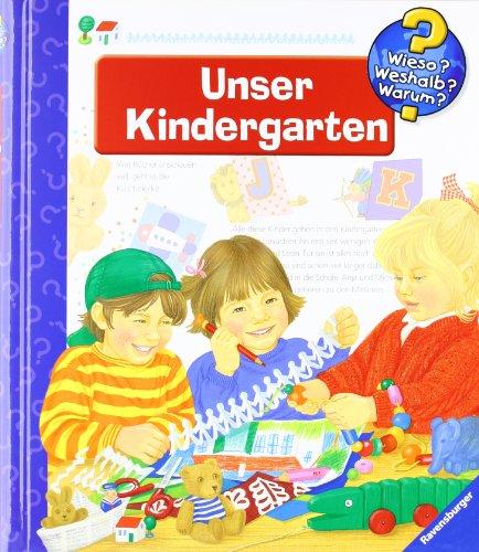Unser Kindergarten (Wieso? Weshalb? Warum?, Band 6)