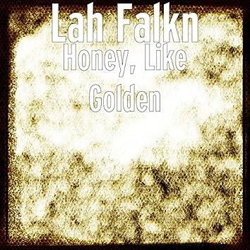 Honey, Like Golden
