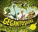 Gegantosaure: Contes de dinosaures: Llibre per a nens en català recomanat a partir de 3 anys: De l'il·lustrador de Harry Potter! (Àlbums Il·lustrats)