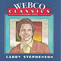 Webco Classics Volume 5: Larry Stephenson