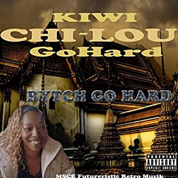 Bytch Go Hard