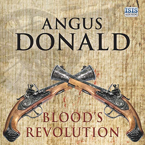 Blood's Revolution                   By:                                                                                                                                 Angus Donald                               Narrated by:                                                                                                                                 David Thorpe                      Length: 13 hrs and 16 mins     12 ratings     Overall 4.8