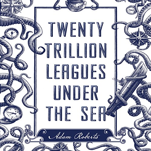 Twenty Trillion Leagues Under the Sea                   By:                                                                                                                                 Adam Roberts                               Narrated by:                                                                                                                                 Christian Coulson                      Length: 9 hrs and 4 mins     17 ratings     Overall 3.5
