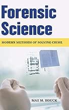 Forensic Science: Modern Methods of Solving Crime