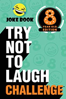 The Try Not to Laugh Challenge - 8 Year Old Edition: A Hilarious and Interactive Joke Book Game for Kids - Silly One-Liner...