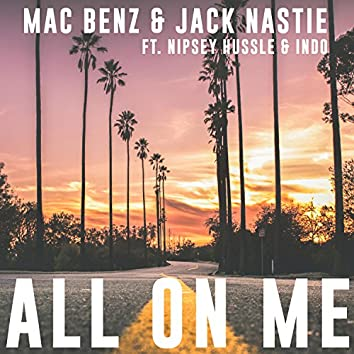 All on Me (feat. Nipsey Hussle & Indo)
