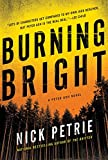 Burning Bright (A Peter Ash Novel, Band 2) - Nick Petrie