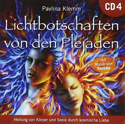 Lichtbotschaften von den Plejaden [Übungs-CD 4]: Heilung von Körper und Seele durch kosmische Liebe