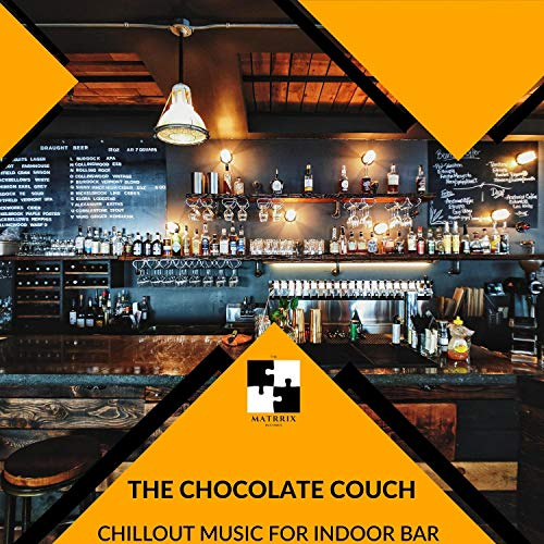 The Chocolate Couch - Chillout Music For Indoor Bar