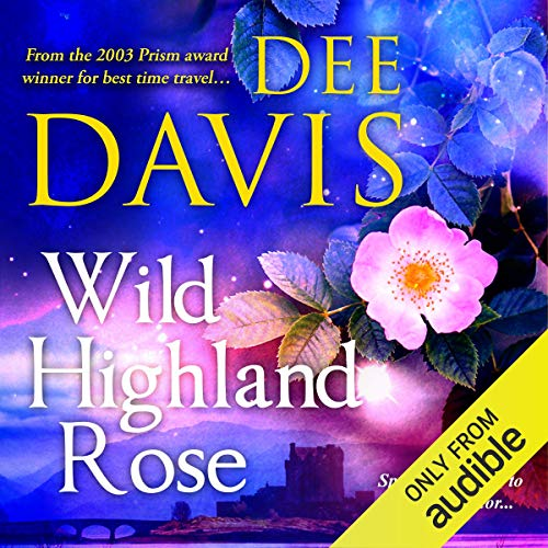 Wild Highland Rose Audiobook By Dee Davis cover art