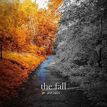 The Fall Awaits