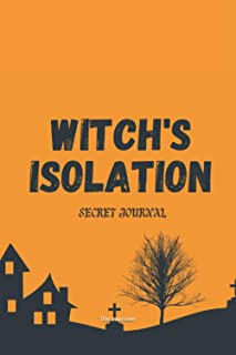 Witch's Isolation: 6x9 notebook for all the witches to write secret personal life of isolation