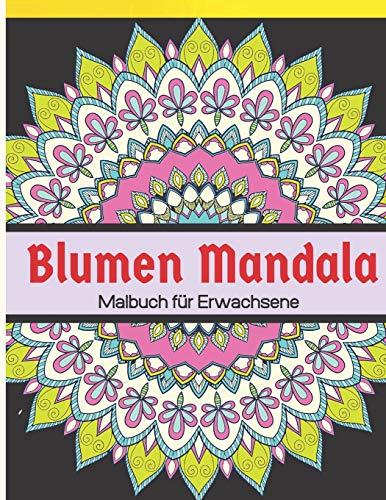 Blumen Mandala Malbuch für Erwachsene: 50 blumen mandala schablone